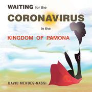 Waiting  for the Coronavirus                                          in the Kingdom  of  Pamona