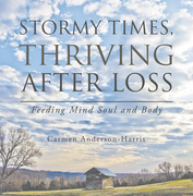 Stormy Times, Thriving After Loss
