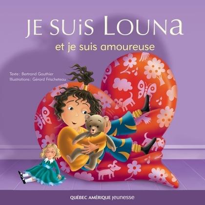 Je suis Louna et je suis amoureuse