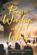 Praise, Worship and the Word