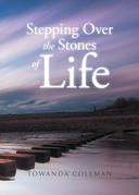 Stepping Over the Stones of Life