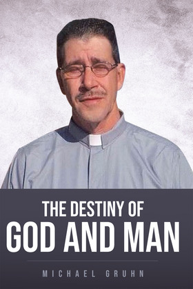 The Destiny Of God And Man