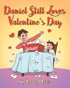 Daniel Still Loves Valentines Day