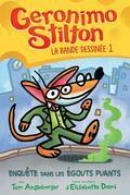 Geronimo Stilton : La bande dessinée : No 1 - Enquête dans les égouts puants