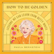 How to Be Golden