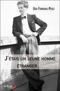 J'étais un jeune homme étranger…
