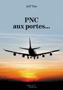 PNC aux portes…