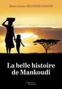 La belle histoire de Mankoudi