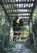 Le milieu, le couvent et l'amour – Tome 3