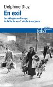 En exil. Les réfugiés en Europe, de la fin du XVIIIe siècle à nos jours