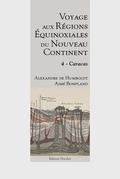 Voyage aux régions équinoxiales du nouveau continent - Tome 4 - Caracas