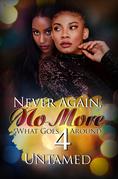 Never Again, No More 4