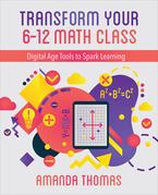 Transform Your 6-12 Math Class