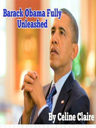 Barack Obama Fully Unleashed