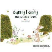 Bunny Family moves to the forest