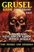 Gruselkrimi Dreierband 3402 - Von Mumien und Dämonen