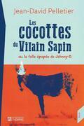 Les cocottes du Vilain Sapin ou la folle épopée de Johnny-D.
