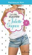 La Vie sucrée de Juliette Gagnon, tome 2