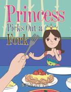 Princess Picks out a Fork