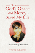 How God's Grace and Mercy Saved My Life