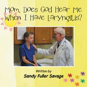 Mom, Does God Hear Me When I Have Laryngitis?