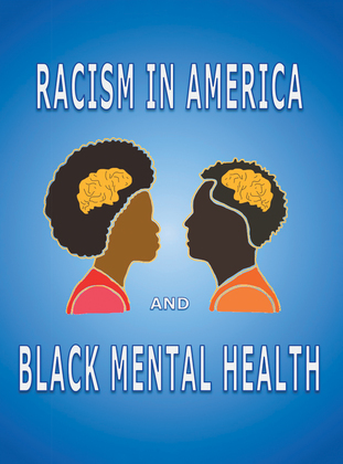 Racism in America and Black Mental Health
