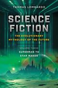 Science Fiction: the Evolutionary Mythology of the Future