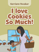 I Love Cookies so Much!