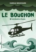 Le Bouchon - Contrebande en Guyane