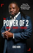 The Power of 2: Work + Desire = Success