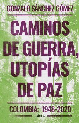 Caminos de guerra, utopías de paz