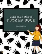 Dinosaur Mazes Puzzle Book for Kids Ages 3+ (Printable Version)