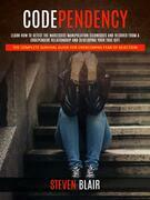 Codependency: Learn How to Detect the Narcissist Manipulation Techniques and Recover From a Codependent Relationship and Developing Your True Gift (The Complete Survival Guide for Overcoming Fear of Rejection)