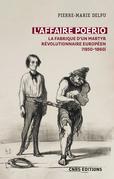 L'affaire Poerio (1851-1859). La fabrique d'un martyr révolutionnaire européen