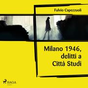 Milano, 1946, delitti a Città Studi