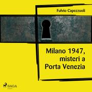 Milano, 1947, misteri a Porta Venezia