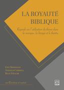 La royauté biblique. Regards sur l'utilisation du thème dans la musique, la liturgie et le théâtre