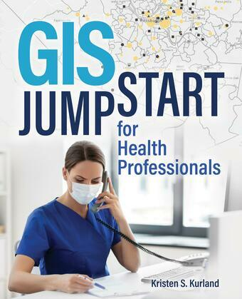 GIS Jump Start for Health Professionals