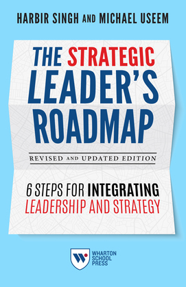 The Strategic Leader's Roadmap, Revised and Updated Edition