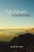 My Memoirs - in God We Do Best