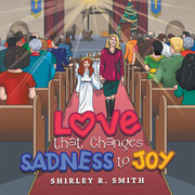 Love That Changes Sadness to Joy