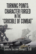 """Turning Points: Character Forged in the """"Crucible of Combat"""""""
