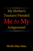 My Mother's Tsunami Flooded Me to My Assignment!