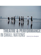 Theatre & Performance in Small Nations