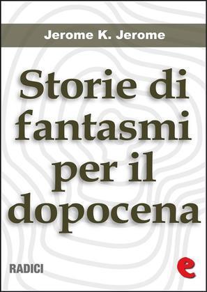Storie di Fantasmi per il Dopocena (Told After Supper)
