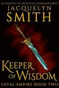 Keeper of Wisdom: Fatal Empire Book Two