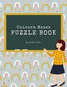 Unicorn Mazes Puzzle Book for Kids Ages 3+ (Printable Version)