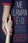 Me llaman heroe (They Call Me a Hero): Recuerdos de mi juventud