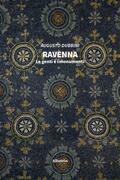 Ravenna Le genti e i monumenti