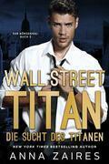Wall Street Titan - Die Sucht des Titanen